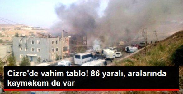 Cizre'de Yaralı Sayısı 86'ya Yükseldi! Aralarında Kaymakam da Var