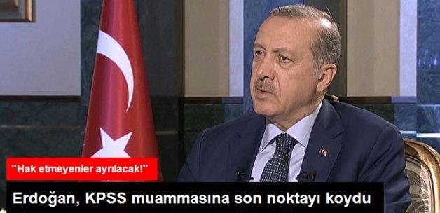 """Cumhurbaşkanı Erdoğan 2010 KPSS İle İlgili """"Hak Etmeyenler Ayrılacak"""" Dedi"""