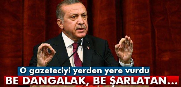 Cumhurbaşkanı Erdoğan'dan sert tepki: 'Be dangalak...'