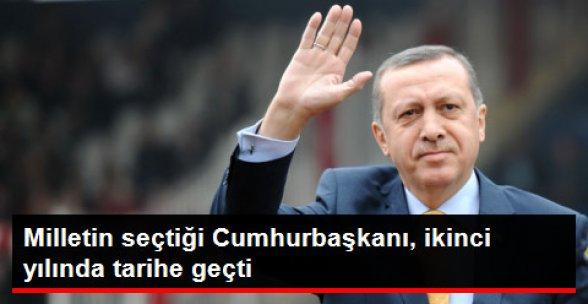 Cumhurbaşkanı Erdoğan'ın Görevdeki İkinci Yılında Tarihe Geçti