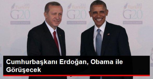 Cumhurbaşkanı Erdoğan, Obama ile Görüşecek