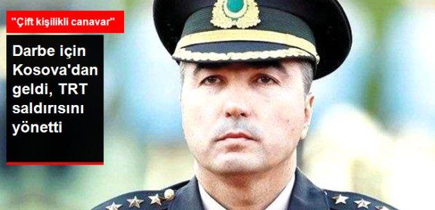 Darbe İçin Kosova'dan Geldi! TRT Saldırısını Yönettiği Ortaya Çıktı