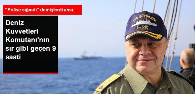 Deniz Kuvvetleri Komutanı Darbe Gecesi 9 Saat Ne Yaptı