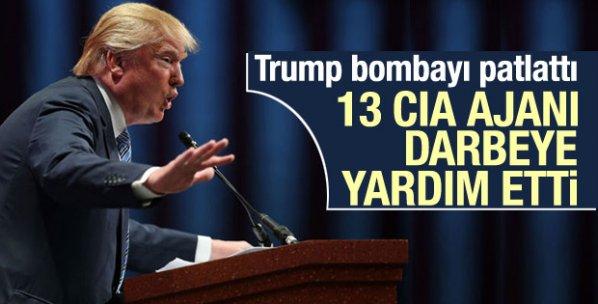 Donald Trump: 13 CIA yetkilisi darbeye yardım etti