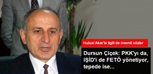 Dursun Çiçek: PKK'yı da, IŞİD'i de FETÖ Yönetiyor, Tepede ABD Var