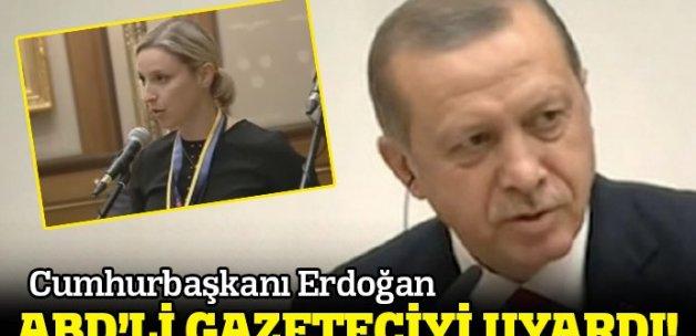 Erdoğan ABD'li gazeteciyi uyardı