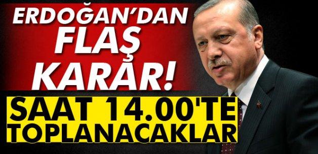 Erdoğan başkanlığında, saat 14.00'te toplanacaklar