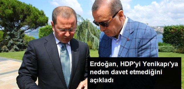 Erdoğan, HDP'yi Yenikapı'ya Neden Davet Etmediğini Açıkladı