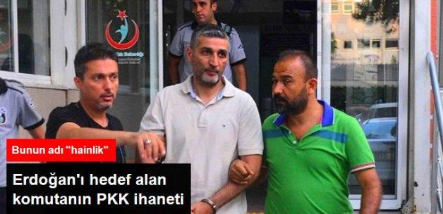 Erdoğan'ı Hedef Alan Komutanın Büyük İhaneti! PKK'yı Korudu