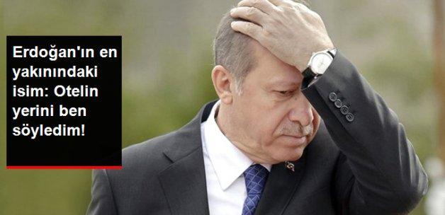 Erdoğan'ın Havacı Yaveri: Otelin Yerini Ben Söyledim