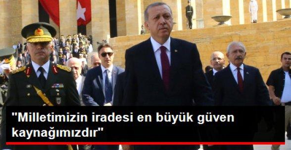 Erdoğan: Milletimizin İradesi En Büyük Güven Kaynağımızdır
