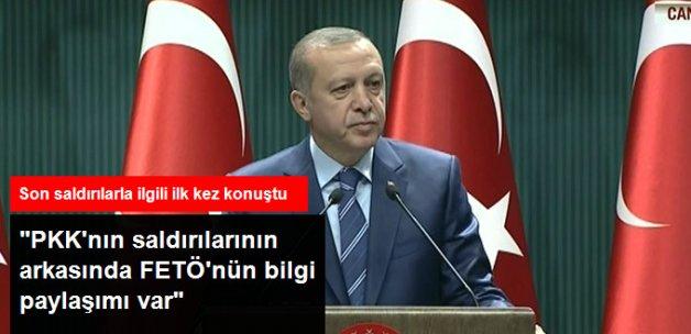 Erdoğan: PKK Eylemlerinin Perde Arkasında FETÖ'nün Bilgi Paylaşımı Var!