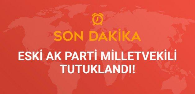 Eski AK Partili Milletvekili Bıyıklıoğlu Tutuklandı