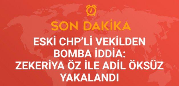 Eski CHP'li Vekil: Zekeriya Öz ve Adil Öksüz Komşu Ülkede Yakalandı