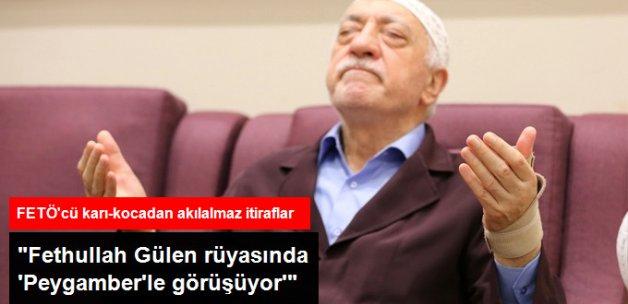 FETÖ İtirafı: Fethullah Gülen Rüyasında 'Peygamber'le Görüşüyor'