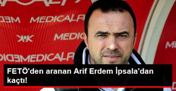 FETÖ Soruşturmasında Aranan Arif Erdem İpsala'dan Kaçtı