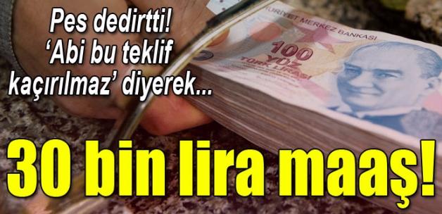 FETÖ`den 30 bin lira maaş tuzağı!