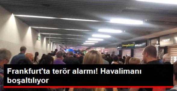 Frankfurt Havalimanı'nda Terör Alarmı! Havalimanı Boşaltılıyor