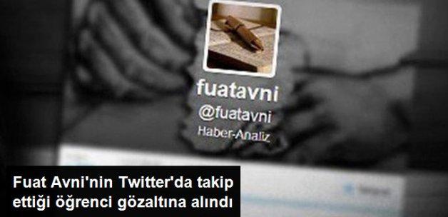 Fuat Avni'nin Sosyal Medyada Takip Ettiği Öğrenci Gözaltına Alındı