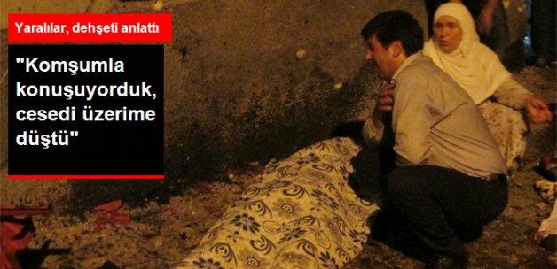 Gaziantep'teki Saldırıda Yaralanan Kadın: Komşumun Cesedi Üzerime Düştü