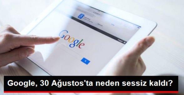 Google, 30 Ağustos'u Neden Kutlamıyor?