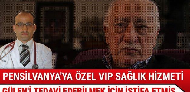 Gülen'i tedavi edebilmek için istifa etmiş