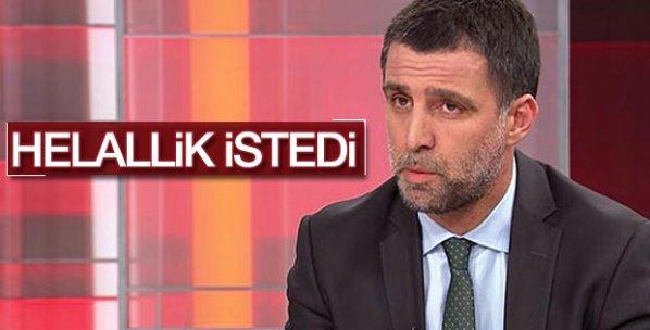 Hakan Şükür helallik istedi