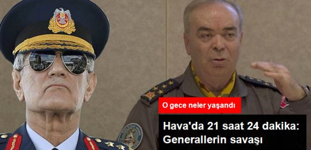 Hava'da 21 Saat 24 Dakika: Generallerin Savaşı