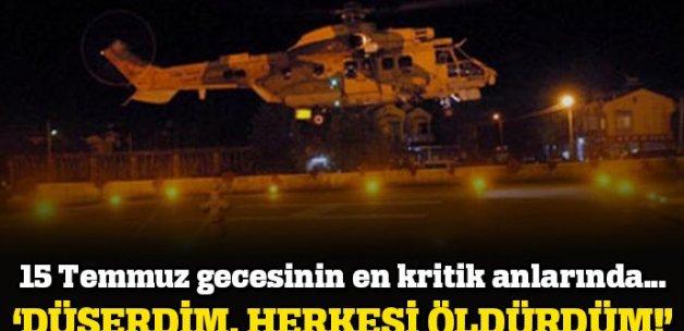 'Helikopteri, motorlarını havada kapatıp düşürmeyi göze aldım'