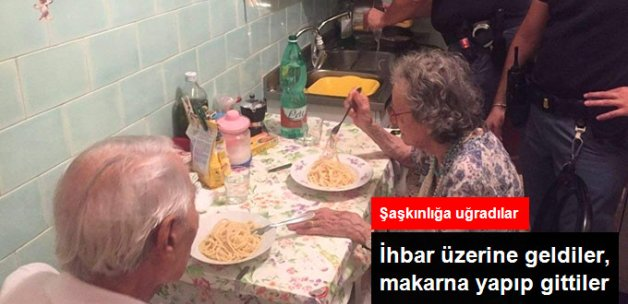 İhbar Üzerine Gelen Polis Yaşlı Çifte Makarna Yaptı