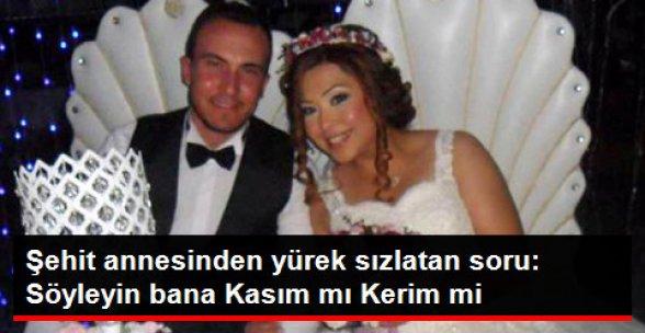İki Oğlu da Asker Olan Şehit Annesi: Söyleyin Bana Kasım mı, Kerim mi?