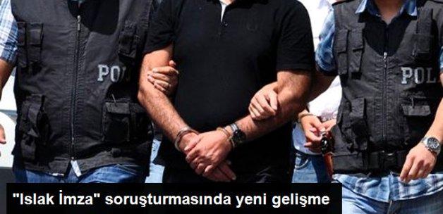 """""""Islak İmza"""" Soruşturmasında Savcı 15 Kişinin Tutuklanmasını İstedi"""