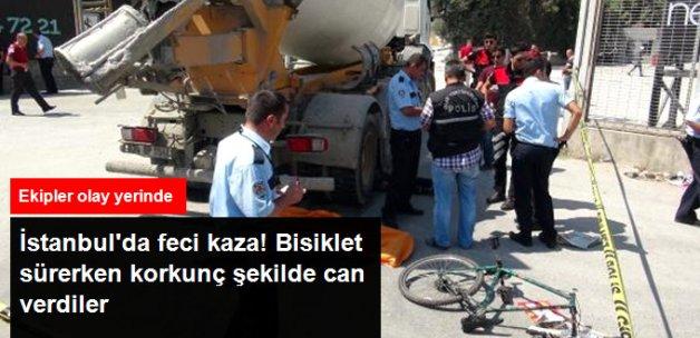 İstanbul'da Feci Kaza! Beton Mikseri, Bisikletli İki Kişiyi Ezdi
