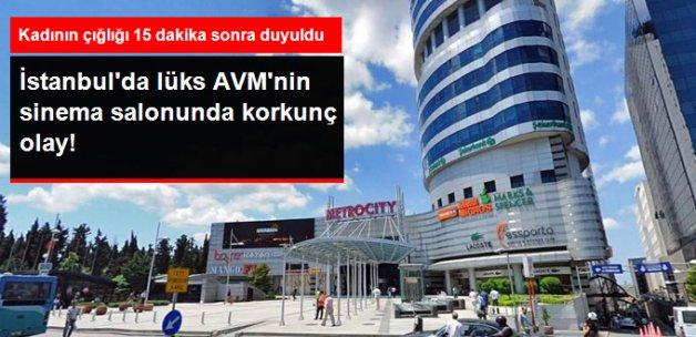 İstanbul'da Lüks AVM'nin Sinema Salonunda Korkunç Olay