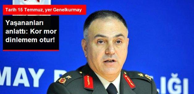 Korgeneral Gürak: Darbe Gecesini Anlattı: Kor Mor Dinlemem Otur!