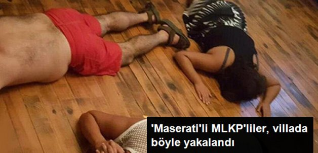 'Maserati'li MLKP'liler, Villada Kıskıvrak Yakalandı