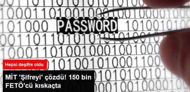 MİT Şifreyi Çözdü! 150 Bin FETÖ'cü Kıskaçta