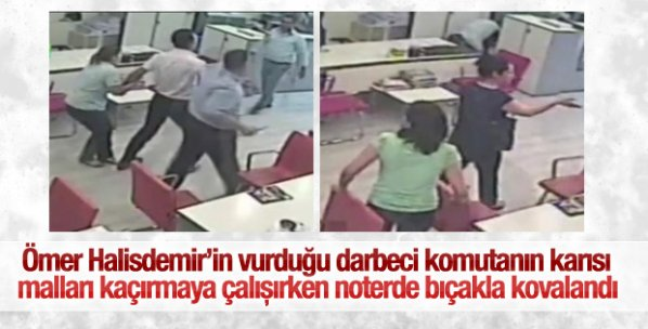 Noter katibi darbeci Semih Terzi'nin karısını bıçakla kovaladı