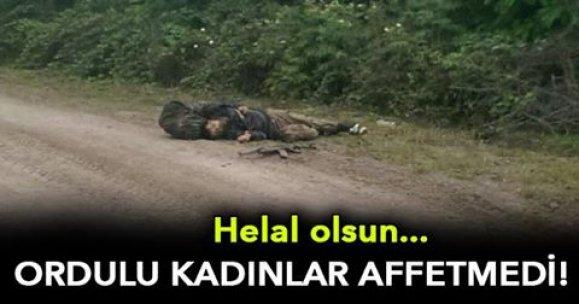 ORDULU KADINLAR TERÖRİSTİ AFFETMEDİ!
