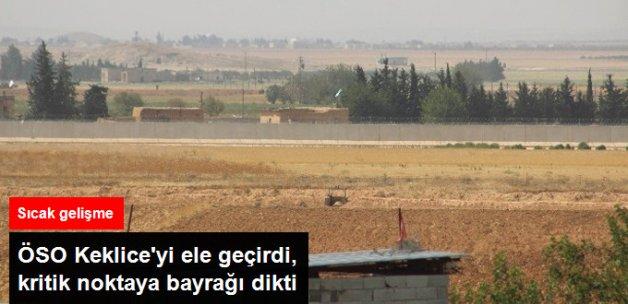 ÖSO, Keklice Köyünü Ele Geçirdi, Çobanbey'e Bayrak Dikti!