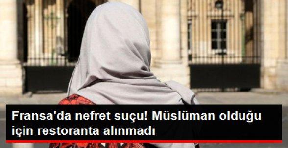Paris'te Bir Restoran Gelen Müşteriyi 'Müslüman Olduğu İçin Kabul Etmedi'