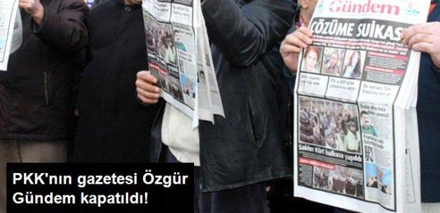 PKK'nın Gazetesi Özgür Gündem Kapatıldı!