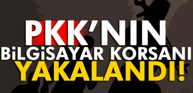 PKK'nın bilgisayar korsanı yakalandı