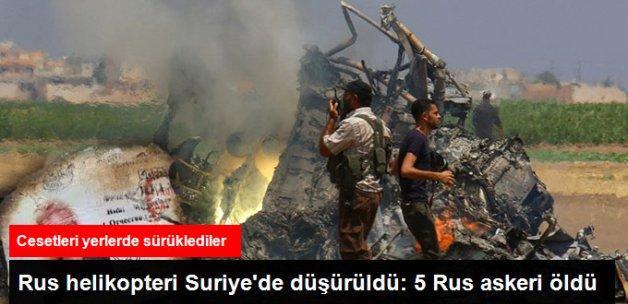 Rus Helikopteri Suriye'de Düşürüldü: 5 Rus Askeri Öldü