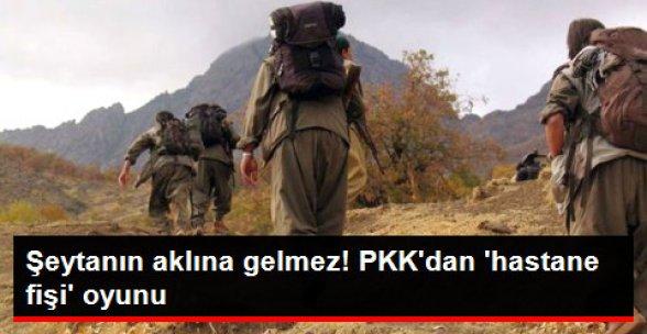 """Şeytanın Aklına Gelmez! PKK'nın """"Hastane Fişi"""" Oyunu"""