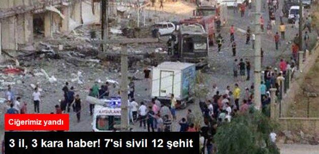 Şırnak, Diyarbakır ve Mardin'de Hain Saldırılar: 7'si Sivil 12 Şehit