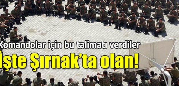 Şırnak'taki askeri Ankara'ya taşıyacakmış
