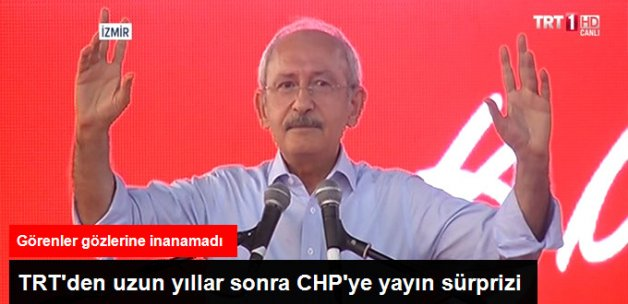 TRT Uzun Yıllar Sonra CHP Mitingini Canlı Yayınladı