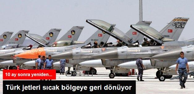 Türk Savaş Uçakları 10 Ay Sonra Suriye'de Operasyon Yapacak