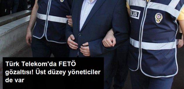 Türk Telekom'un Üst Düzey Yöneticileri FETÖ Soruşturmasından Gözaltında
